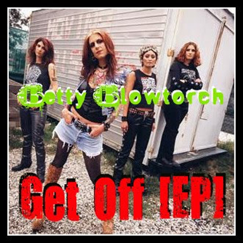 Betty Blowtorch – Get Off – CD
