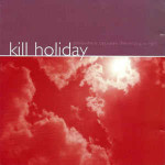Kill Holiday - Somewhere Bewteen the Wrong is Right - CD