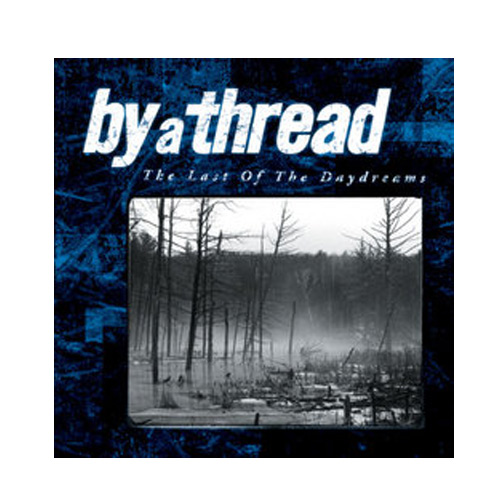 By a Thread – The Last of the Daydreams – CD