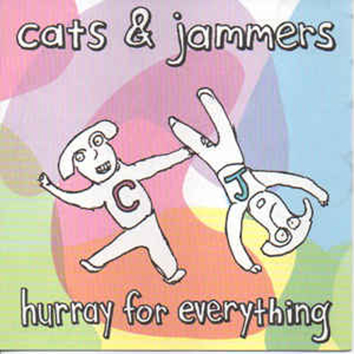 Cats & Jammers – Hurray for Everything – CD
