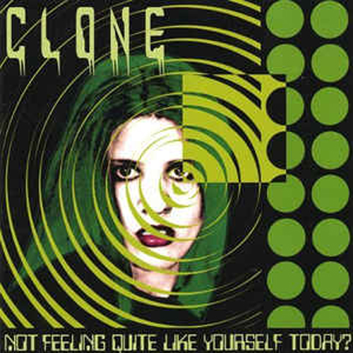 Clone – Not Feeling Like Yourself Today? – CD