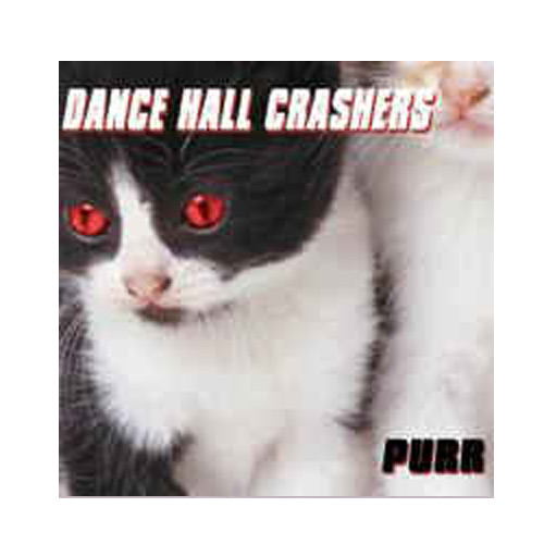 Dance Hall Crashers – Purr – CD