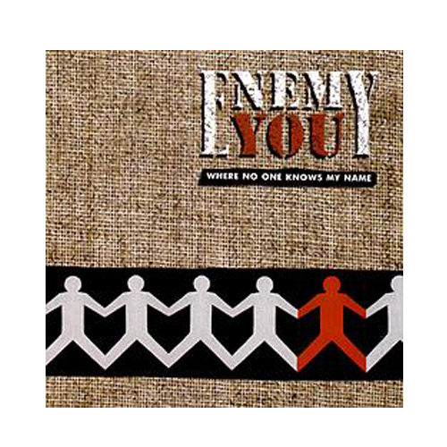 Enemy You – Where No One Knows My Name – CD