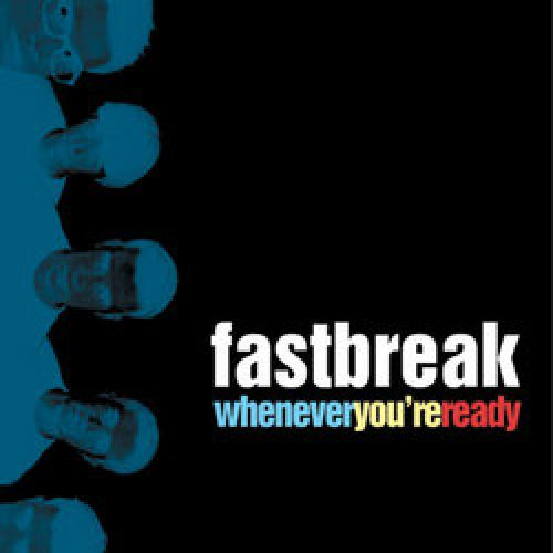 Fastbreak – Whenever You're Ready – CD