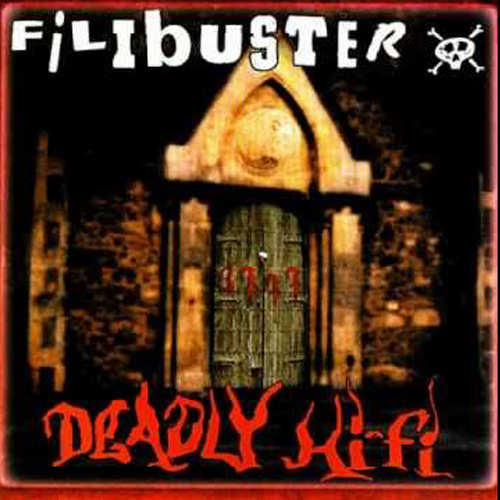 Filibuster – Deadly Hi-Fi – CD