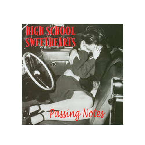 High School Sweethearts – Passing Notes – CD