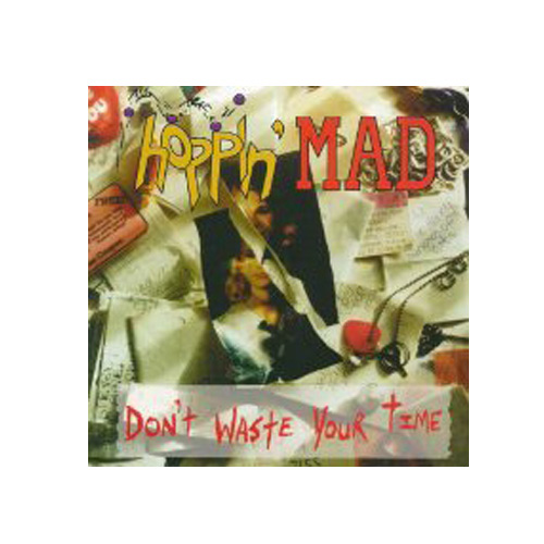 Hoppin' Mad – Don't Waste Your Time – CD
