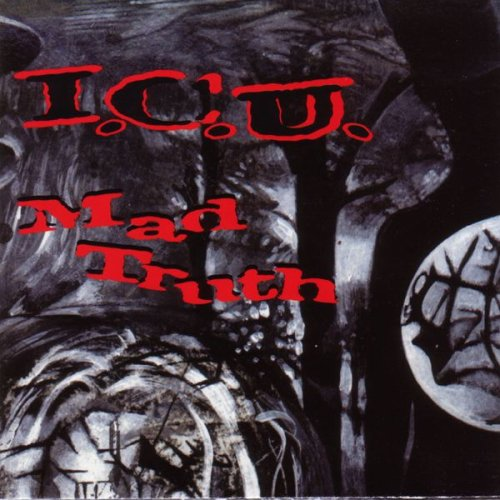 I.C.U. – Mad Truth – CD