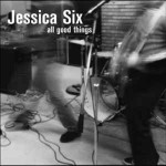 jessica-six-all-good-things-cd