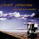 jimmy-johnson-every-road-ends-somewhere-cd