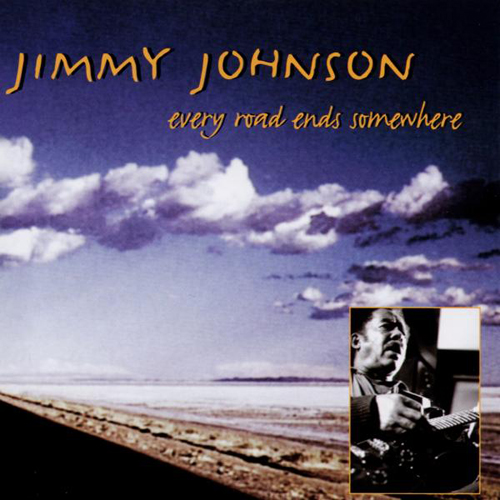 Jimmy Johnson – Every Road Ends Somewhere – CD