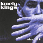 lonely-kings-what-if-cd