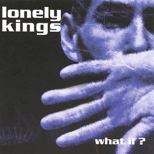 Lonely Kings – What If? – CD
