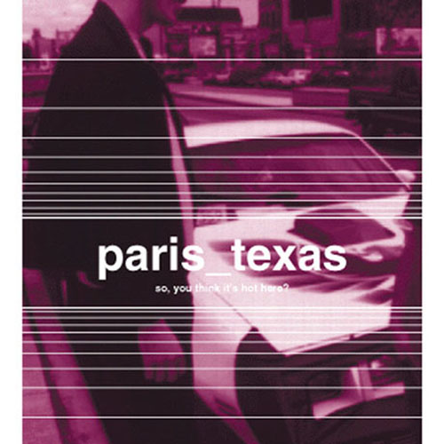 Paris, Texas – So, You Think its Hot Here? – CD