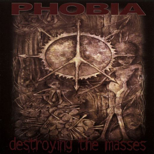 Phobia – Destroying the Masses – CD