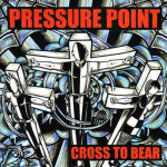 pressure-point-cross-to-bear-cd