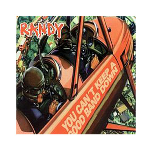 Randy – You Can't Keep A Good Band Down – CD