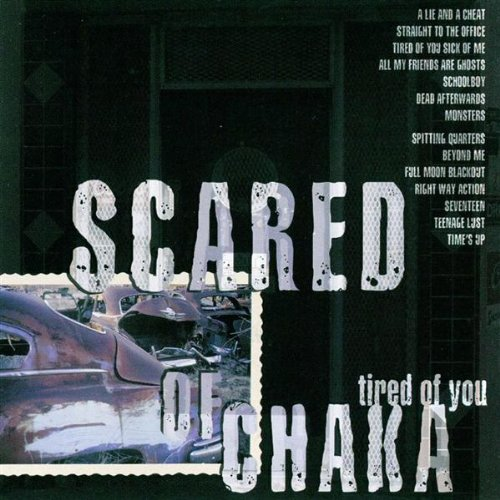Scared of Chaka – Tired of You – CD