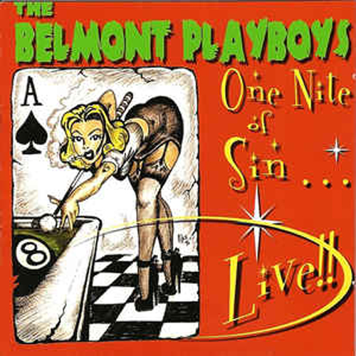The Belmont Playboys – One Nite of Sin…Live – CD