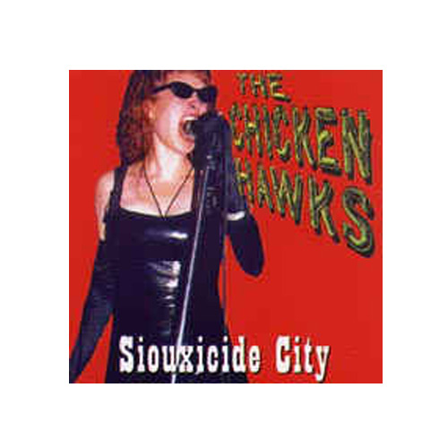 The Chicken Hawks – Siouxcide City – CD