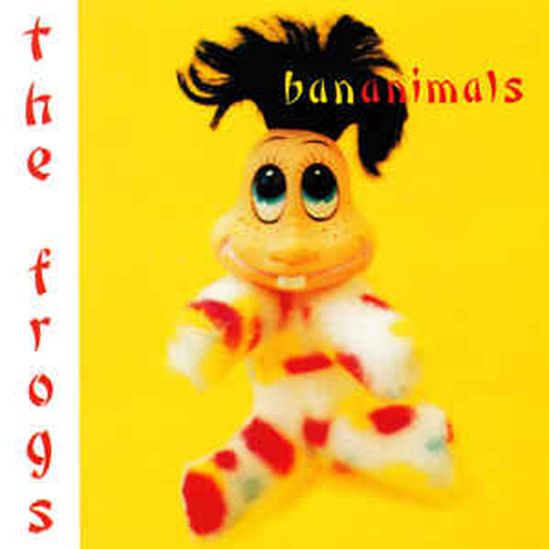 The Frogs – Bananimals – CD
