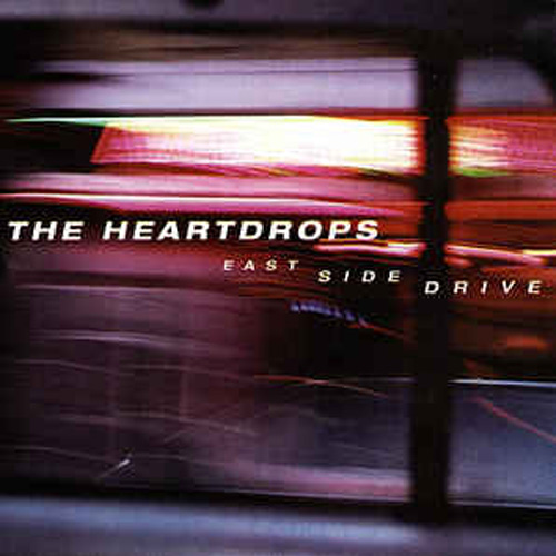 The Heartdrops – East Side Drive – CD