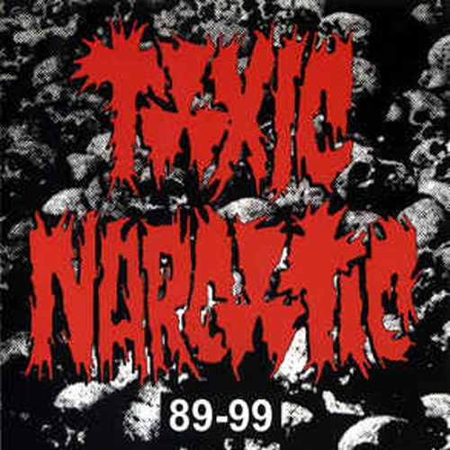 Toxic Narcotic – 89-99 – CD
