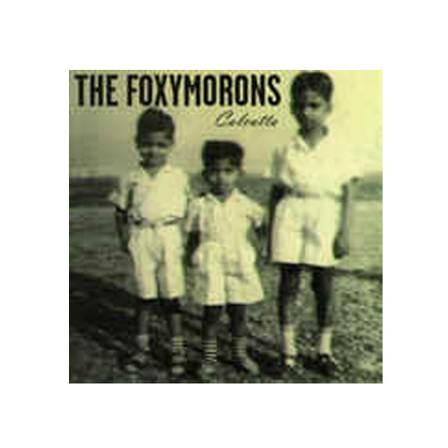 the Foxymorons – Calcutta – CD