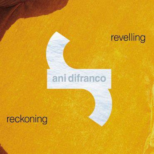 Ani Difranco – Reveling Reckoning – CD