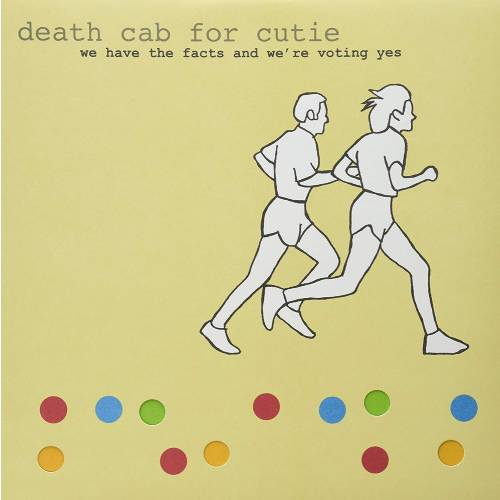 Death Cab for Cutie – We Have the Facts and We're Voting Yes – CD