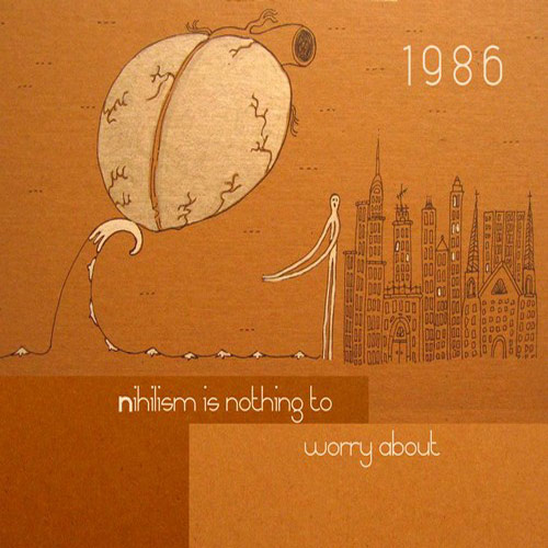 1986 – Nihilism Is Nothing To Worry About – CD