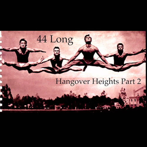 44 Long – Hangover Heights Part 2 – CD