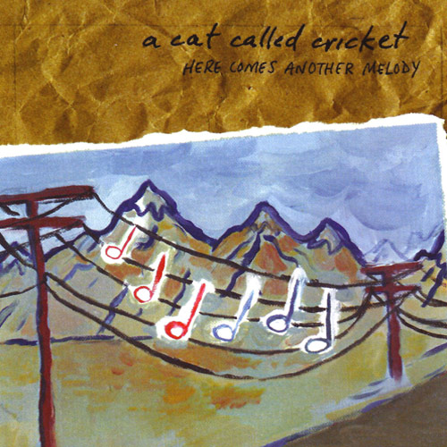 A Cat Called Cricket – Here Comes Another Melody – CD