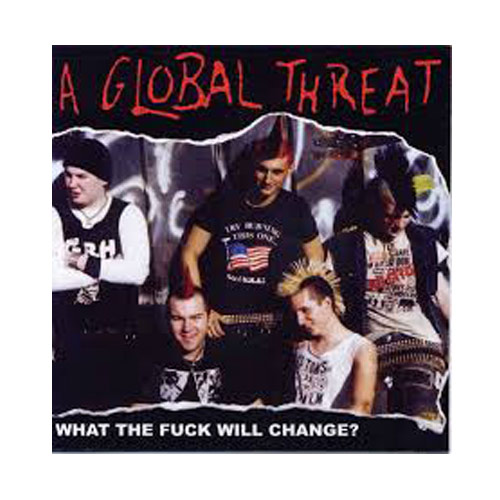 A Global Threat – What the Fuck will Change? – CD