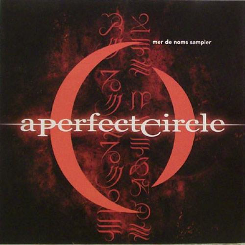 A Perfect Circle – Mer de Noms – CD