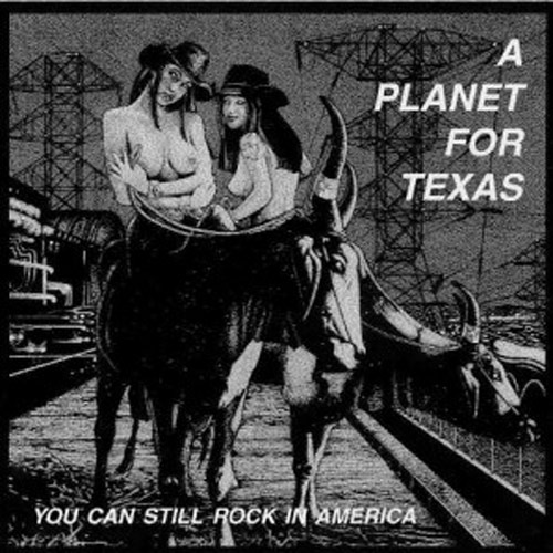 A Planet for Texas – You Can Still Rock In America – CD