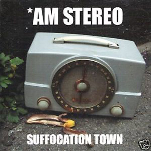 AM Stereo – Suffocation Town – CD