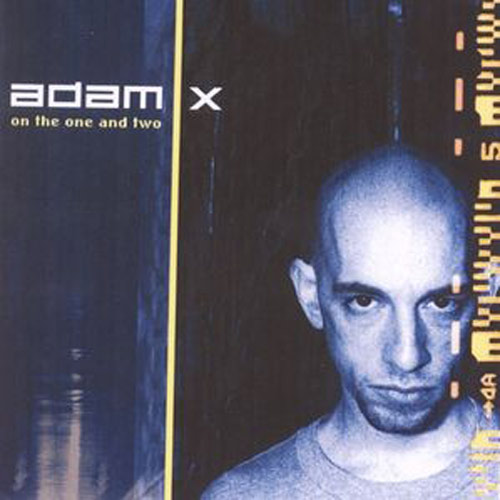 Adam X – On the One and Two / Creative Vandalism – CD