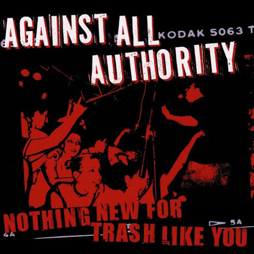 Against All Authority – Nothing New for Trash Like You – CD