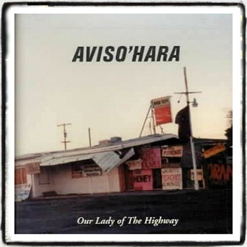 Aviso'Hara – Our Lady Of The Highway – CD