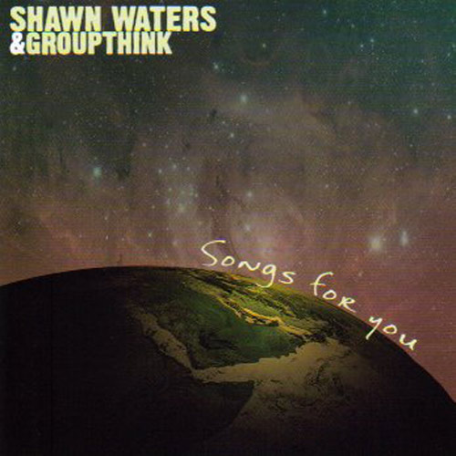 Shawn Waters & Groupthink – Songs For You – CD