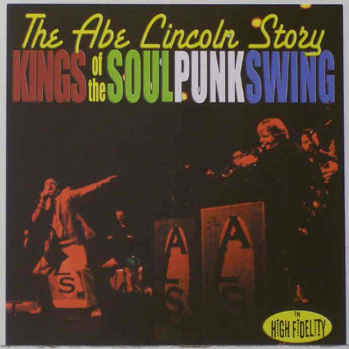The Abe Lincoln Story – Kings Of The Soul Punk Swing- CD