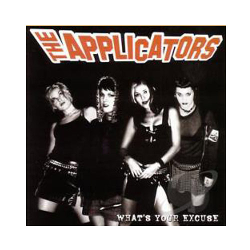 The Applicators – What's Your Excuse – CD