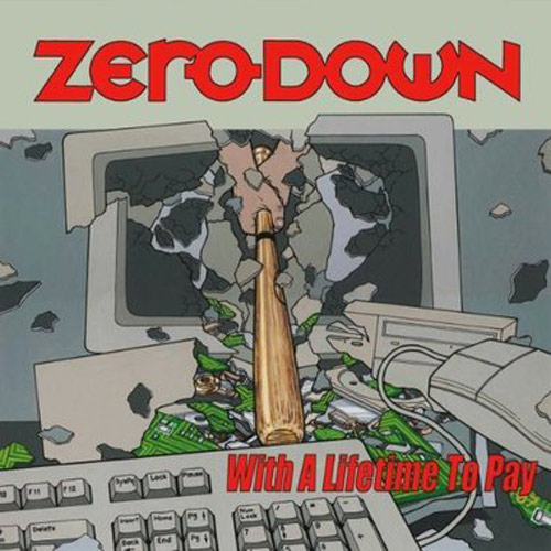 Zerodown – With a Lifetime to Pay – CD