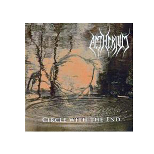 Aetherium – Circle With The End – CD