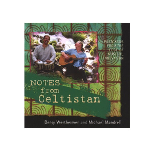 Benjy Wertheimer and Michael Mandrell – Notes From Celtistan – CD