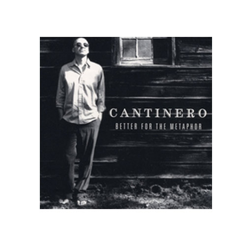 Cantinero – Better for the Metaphor – CD