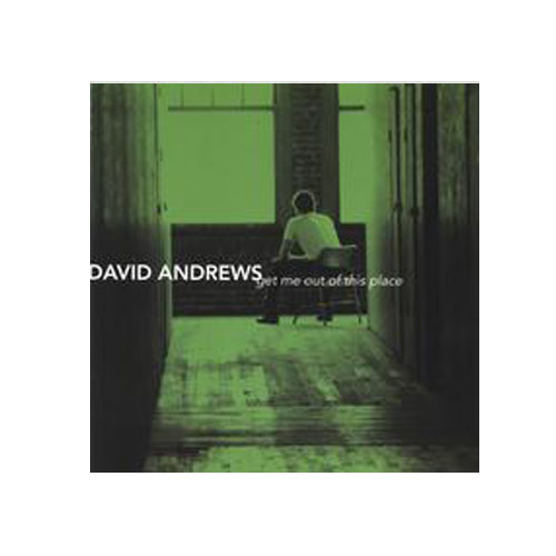 David Andrews – Get Me Out of This Place – CD