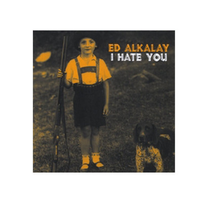 Ed Alkalay – I Hate You – CD