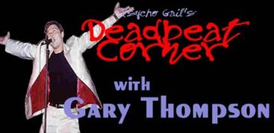 Psycho Gail's Deadbeat Corner – Gary Thompson